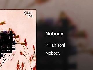 Killah Toni- Nobody [official Audio]